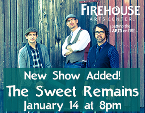 Firehouse Arts-The Sweet Remains
